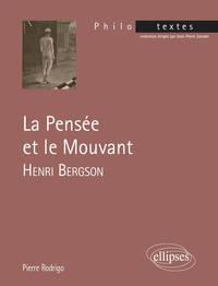 HENRI BERGSON, LA PENSEE ET LE MOUVANT