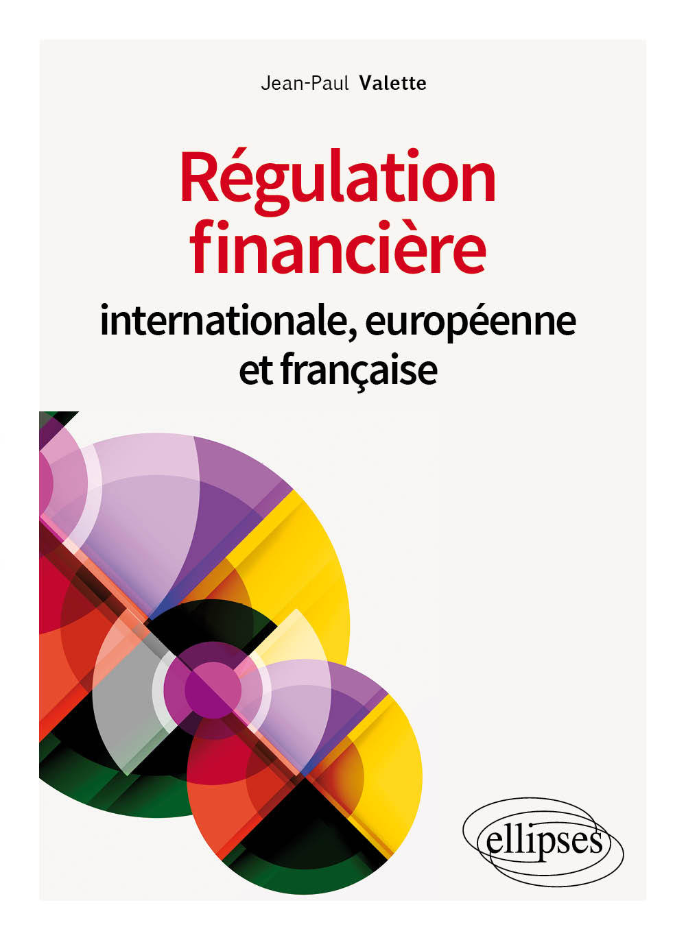 REGULATION FINANCIERE INTERNATIONALE, EUROPEENNE ET FRANCAISE