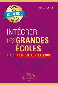 INTEGRER LES GRANDES ECOLES ET LES FILIERES D'EXCELLENCE