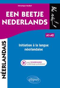 EEN BEETJE NEDERLANDS - INITIATION A LA LANGUE NEERLANDAISE (AVEC FICHIERS AUDIO)