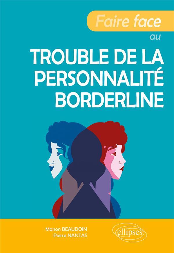 FAIRE FACE AU TROUBLE DE LA PERSONNALITE BORDERLINE