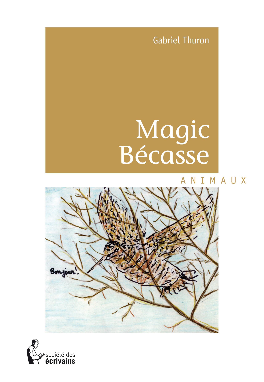 MAGIC BECASSE
