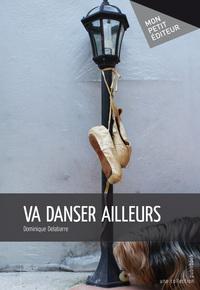 VA DANSER AILLEURS