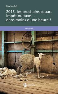 2015, LES PROCHAINS COUAC, IMPOT OU TAXE... DANS MOINS D'UNE HEURE !