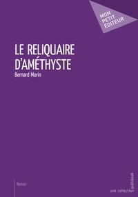 LE RELIQUAIRE D'AMETHYSTE