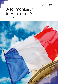 ALLO, MONSIEUR LE PRESIDENT ?