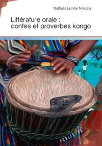 LITTERATURE ORALE : CONTES ET PROVERBES KONGO