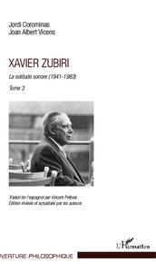 XAVIER ZUBIRI - LA SOLITUDE SONORE (1941-1983) - TOME 3