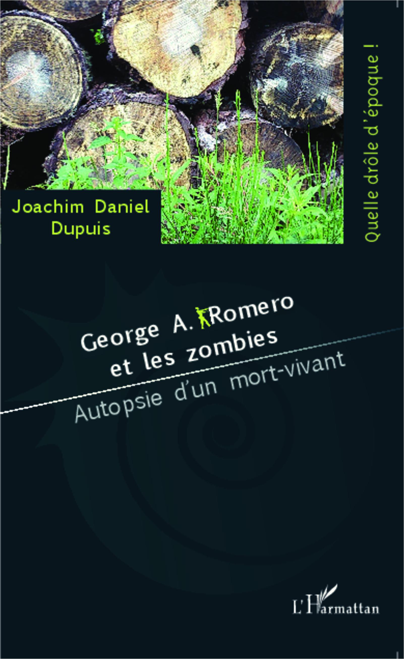 GEORGE A. ROMERO ET LES ZOMBIES - AUTOPSIE D'UN MORT-VIVANT