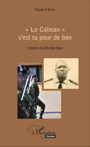 """""""LE CAIMAN"""" S'EST TU POUR DE BON - L'HISTOIRE DE DIOMBA MARA"""