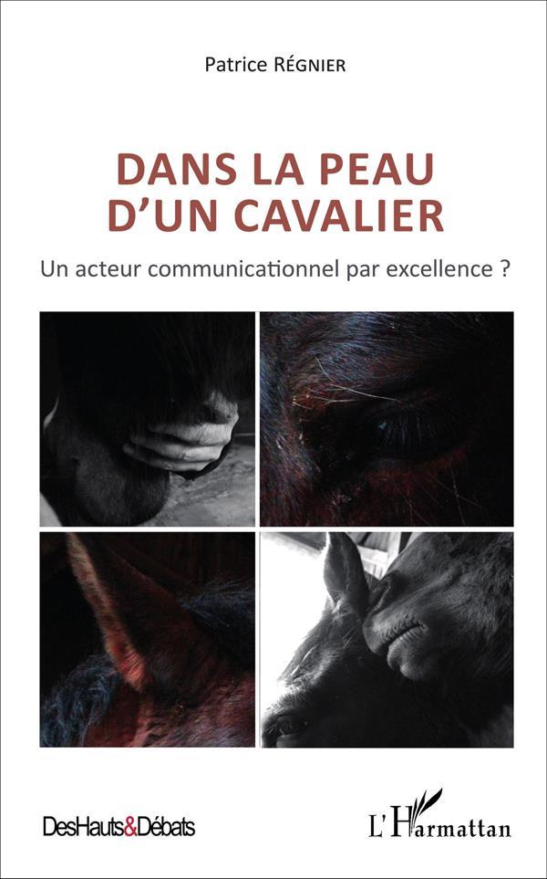 DANS LA PEAU D'UN CAVALIER - UN ACTEUR COMMUNICATIONNEL PAR EXCELLENCE ?