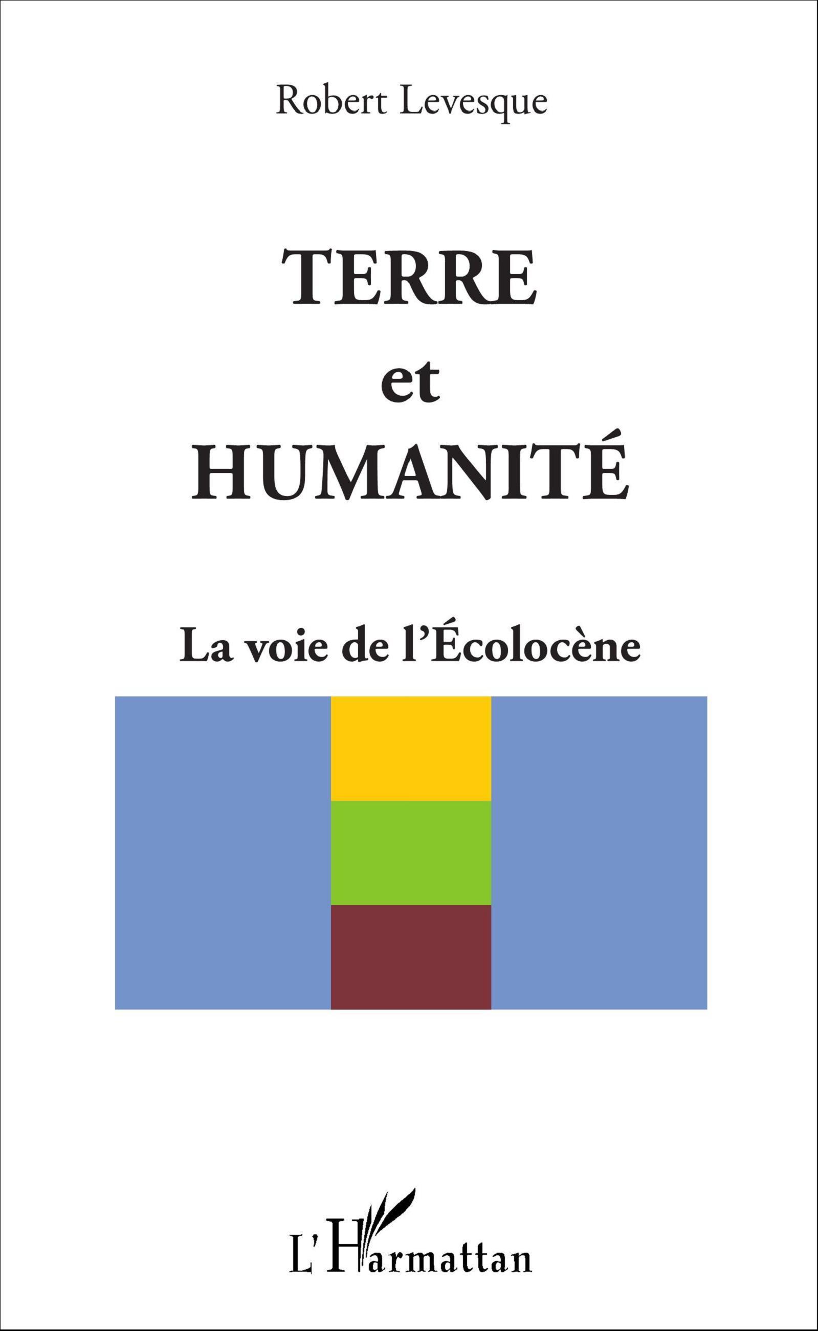 TERRE ET HUMANITE - LA VOIE DE L'ECOLOCENE