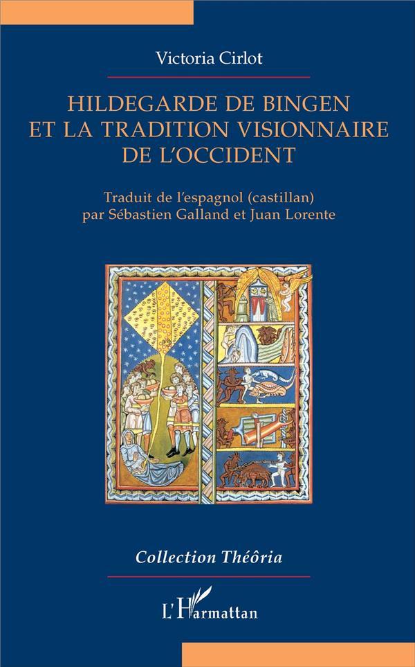 HILDEGARDE DE BINGEN ET LA TRADITION VISIONNAIRE DE L'OCCIDENT