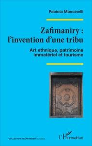 ZAFIMANIRY : L'INVENTION D'UNE TRIBU - ART ETHNIQUE, PATRIMOINE IMMATERIEL ET TOURISME