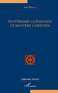 ESOTERISME GUENONIEN ET MYSTERE CHRETIEN