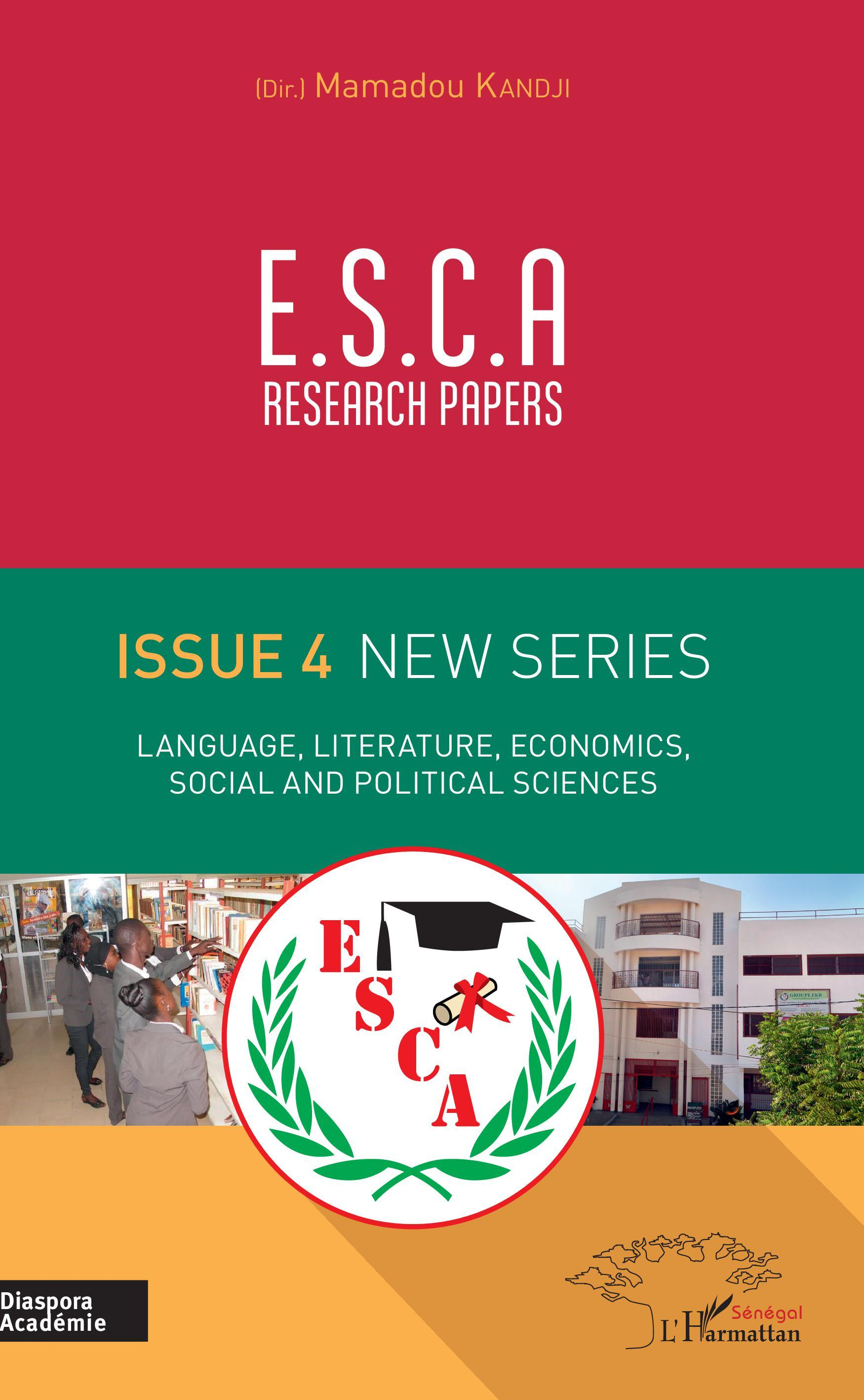 E.S.C.A. RESEARCH PAPERS ISSUE 4 NEW SERIES - LANGUAGE, LITERATURE, ECONOMICS, SOCIAL AND POLITICAL
