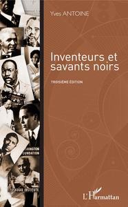INVENTEURS ET SAVANTS NOIRS - TROISIEME EDITION