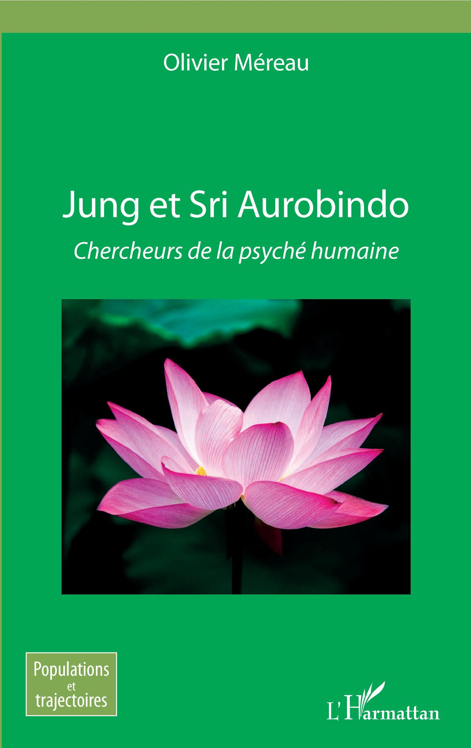 JUNG ET SRI AUROBINDO - CHERCHEURS DE LA PSYCHE HUMAINE