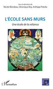 L'ECOLE SANS MURS - UNE ECOLE DE LA RELIANCE