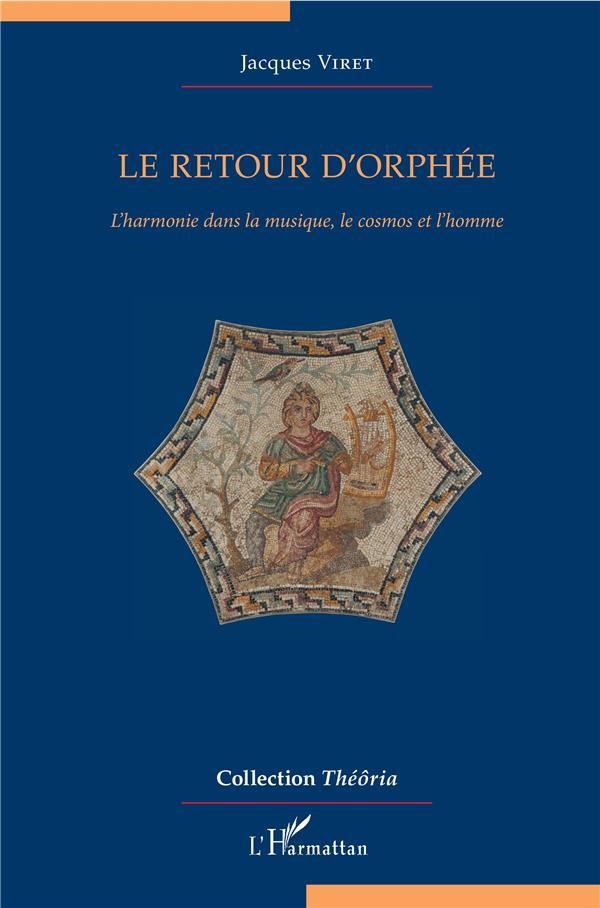 LE RETOUR D'ORPHEE - L'HARMONIE DANS LA MUSIQUE, LE COSMOS ET L'HOMME