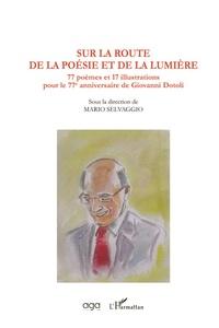 SUR LA ROUTE DE LA POESIE ET DE LA LUMIERE - 77 POEMES ET 17 ILLUSTRATIONS POUR LE 77E ANNIVERSAIRE