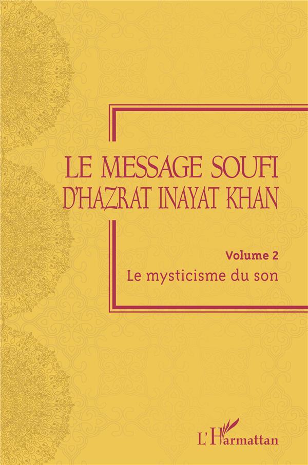 LE MESSAGE SOUFI D'HAZRAT INAYAT KHAN - VOLUME 2 - LE MYSTICISME DU SON