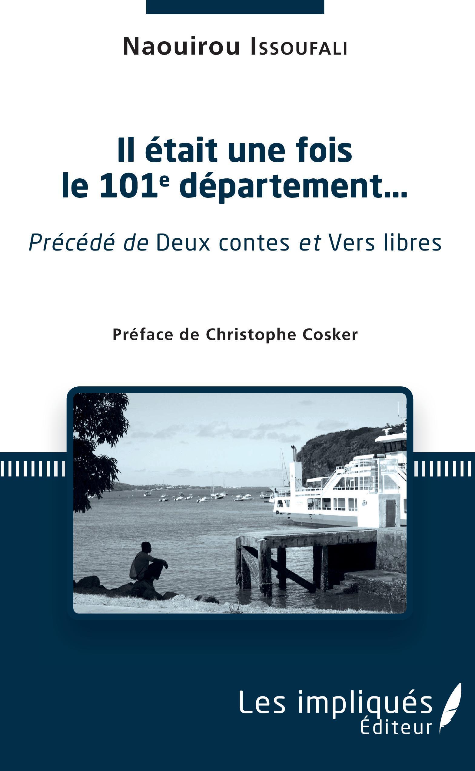 IL ETAIT UNE FOIS LE 101E DEPARTEMENT... - PRECEDE DE DEUX CONTES ET VERS LIBRES