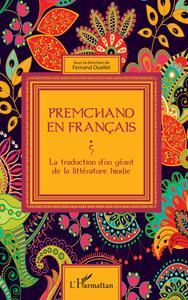 PREMCHAND EN FRANCAIS - LA TRADUCTION D'UN GEANT DE LA LITTERATURE HINDIE