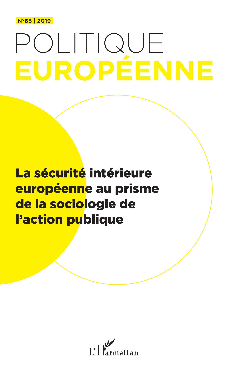 LA SECURITE INTERIEURE EUROPEENNE AU PRISME DE LA SOCIOLOGIE DE L'ACTION PUBLIQUE - VOL65
