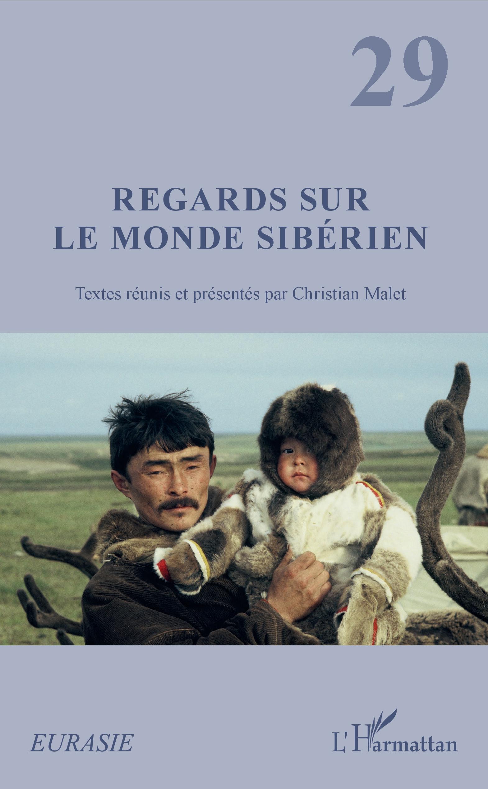REGARDS SUR LE MONDE SIBERIEN - TEXTES REUNIS ET PRESENTES PAR CHRISTIAN MALET