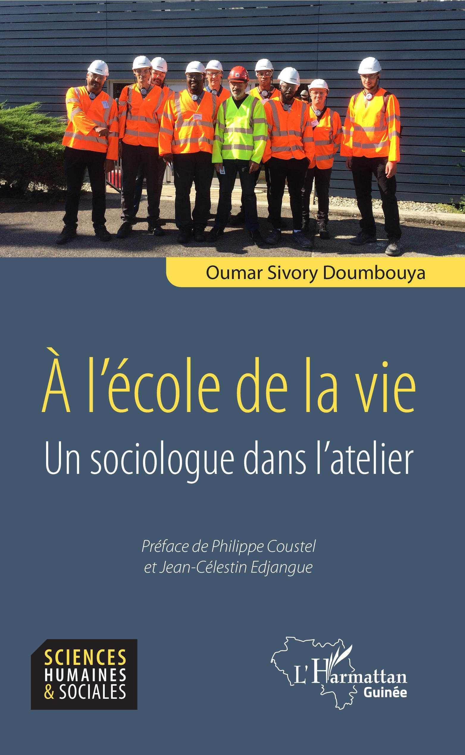 A L'ECOLE DE LA VIE - UN SOCIOLOGUE DANS L'ATELIER