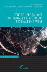 ZONE DE LIBRE-ECHANGE CONTINENTALE ET INTEGRATION REGIONALE EN AFRIQUE