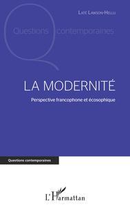 LA MODERNITE - PERSPECTIVE FRANCOPHONE ET ECOSOPHIQUE