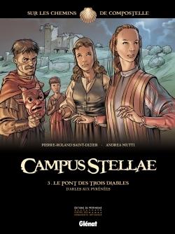 CAMPUS STELLAE, SUR LES CHEMINS DE COMPOSTELLE - TOME 03 - LE PONT DES TROIS DIABLES