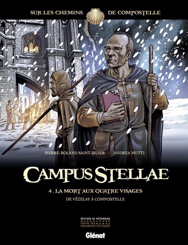 CAMPUS STELLAE, SUR LES CHEMINS DE COMPOSTELLE - TOME 04 - LA MORT AUX QUATRE VISAGES