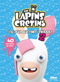 THE LAPINS CRETINS - ACTIVITES - T02 - THE LAPINS CRETINS - ACTIVITES - LES JEUX QUI FONT BWAAAH 2