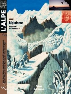 L'ALPE 69 - ALPINISME : PATRIMOINE DE L'HUMANITE ?