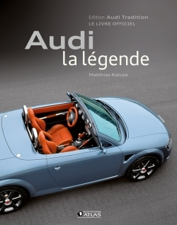 AUDI, LA LEGENDE - AUTOMOBILES/VOITURES