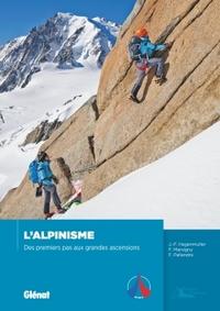 L'ALPINISME - DES PREMIERS PAS AUX GRANDES ASCENSIONS