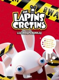 THE LAPINS CRETINS - ACTIVITES - LES INDISPENSABLES