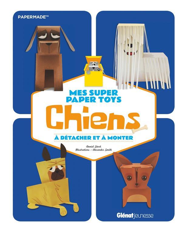 MES SUPER PAPER TOYS - CHIENS