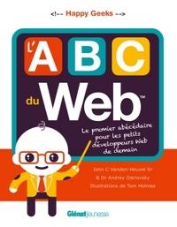 L'ABC DU WEB - LE PREMIER ABECEDAIRE POUR LES PETITS DEVELOPPEURS WEB DE DEMAIN
