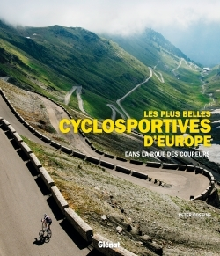 LES PLUS BELLES CYCLOSPORTIVES D'EUROPE - DANS LA ROUE DES COUREURS