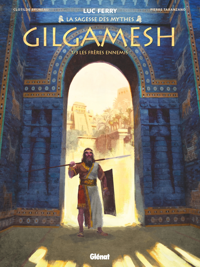 GILGAMESH - TOME 01 - LES FRERES ENNEMIS
