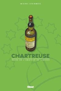 CHARTREUSE - GUIDE DE L'AMATEUR DE LIQUEUR