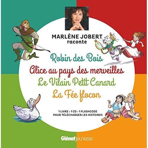 Marlene jobert raconte robin des bois, alice au pays des merveilles, vilain petit canard, fee flocon