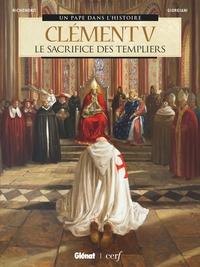 CLEMENT V - LE SACRIFICE DES TEMPLIERS