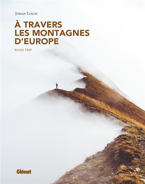 A TRAVERS LES MONTAGNES D'EUROPE - ROADTRIP