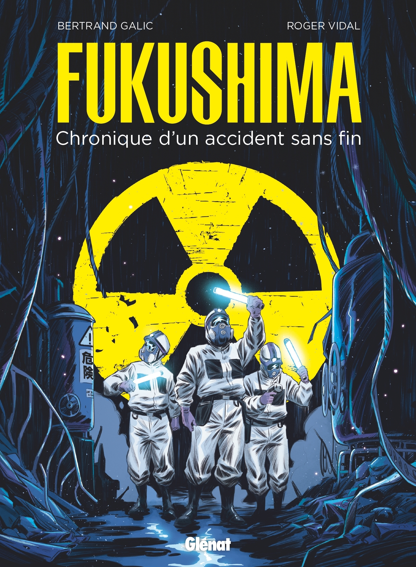FUKUSHIMA - CHRONIQUE D'UN ACCIDENT SANS FIN
