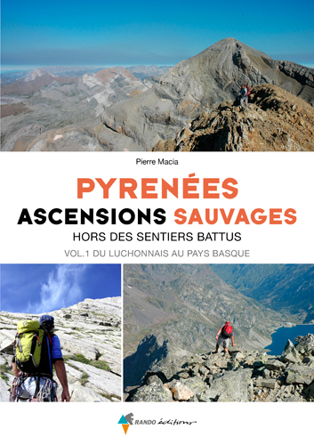 PYRENEES, ASCENSIONS SAUVAGES VOL. 1 (OUEST)